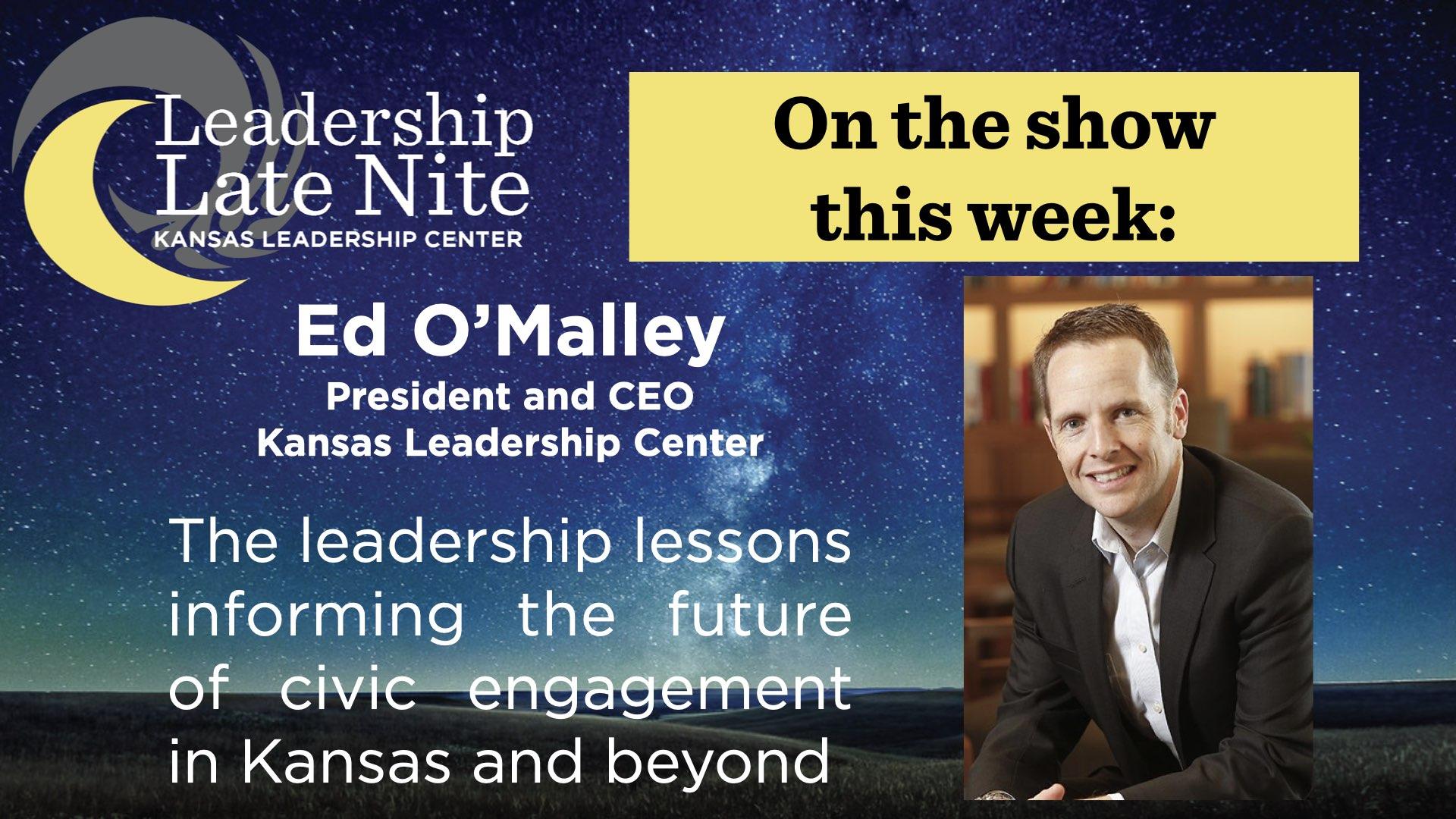 Ed O'Malley on Leadership Late Nite